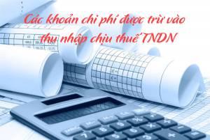 Những khoản chi phí được trừ vào thuế thu nhập doanh nghiệp